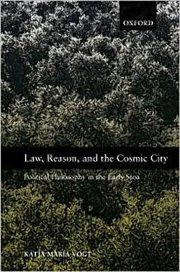 Law, Reason, and the Cosmic City, by Katja Maria Vogt